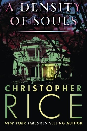 Christopher Rice A Density Of Souls