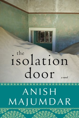 Anish Majumdar The Isolation Door