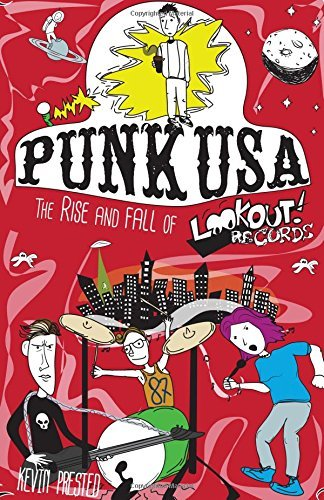 Kevin Prested Punk Usa The Rise And Fall Of Lookout Records