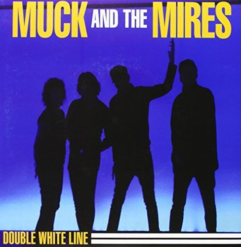 Muck & The Mires Double White Line 7 Inch Single