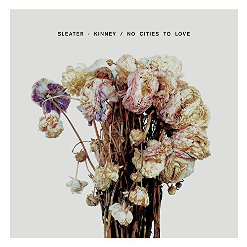 Sleater Kinney No Cities To Love