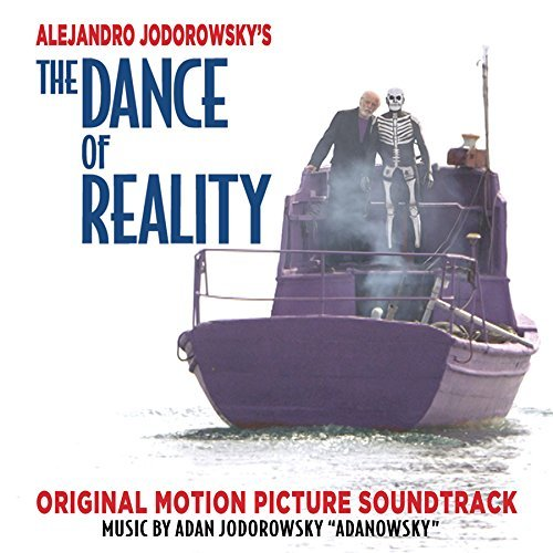 Alejandro Jodorowsky Dance Of Reality O.S.T.