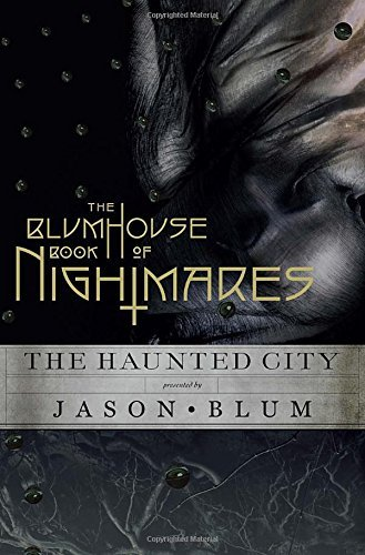 Jason Blum The Blumhouse Book Of Nightmares The Haunted City