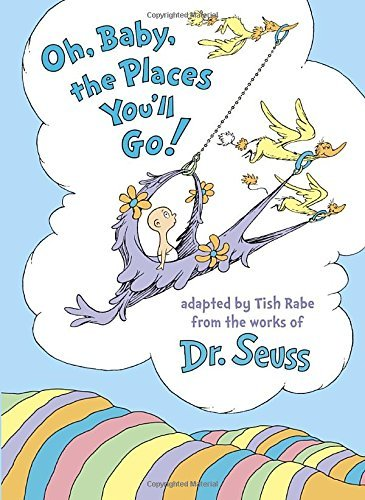 Tish Rabe Oh Baby The Places You'll Go!