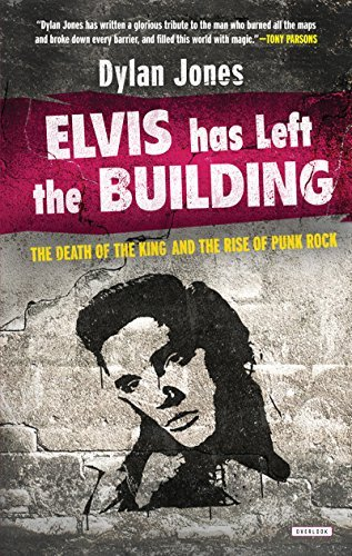 Dylan Jones Elvis Has Left The Building The Day The King Died