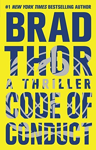 Brad Thor Code Of Conduct A Thriller
