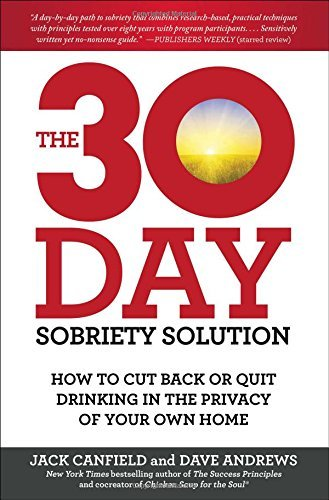 Jack Canfield The 30 Day Sobriety Solution How To Cut Back Or Quit Drinking In The Privacy O