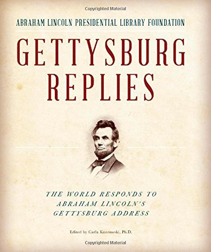 Abraham Lincoln Presidential Library Fou Gettysburg Replies The World Responds To Abraham Lincoln's Gettysbur