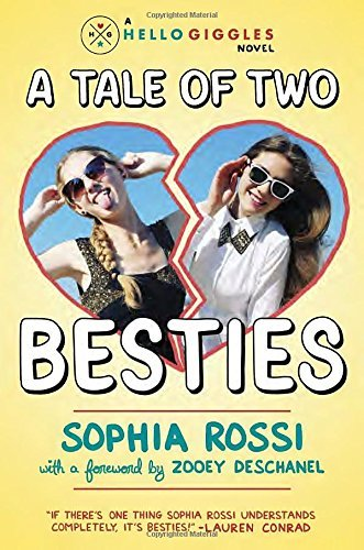 Sophia Rossi A Tale Of Two Besties A Hello Giggles Novel