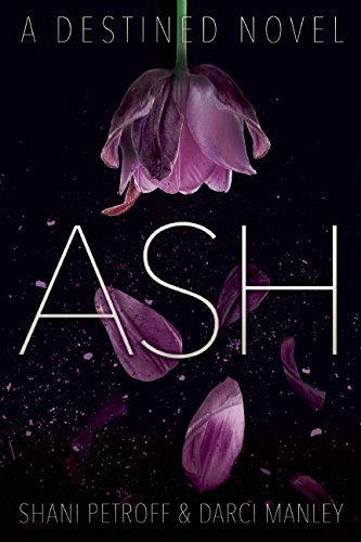 Shani Petroff Ash A Destined Novel