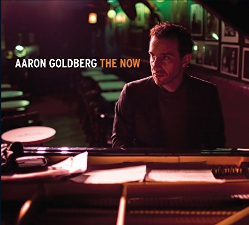 Aaron Goldberg The Now The Now