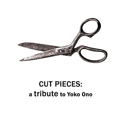 Cut Pieces Tribute To Yoko On Cut Pieces Tribute To Yoko On
