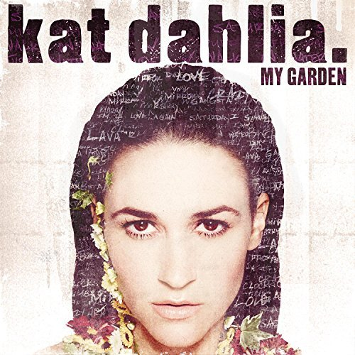 Kat Dahlia My Garden Explicit Version