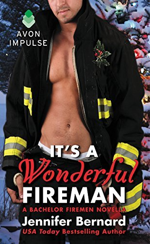Jennifer Bernard It's A Wonderful Fireman A Bachelor Firemen Novella