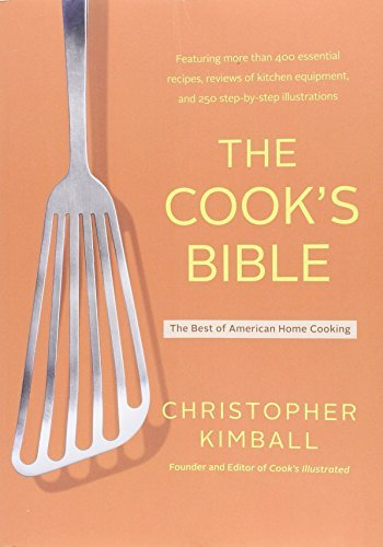 Chris Kimball The Cook's Bible The Best Of American Home Cooking