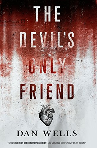 Dan Wells The Devil's Only Friend