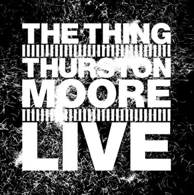 Thing With Thurston Moore Live Lp