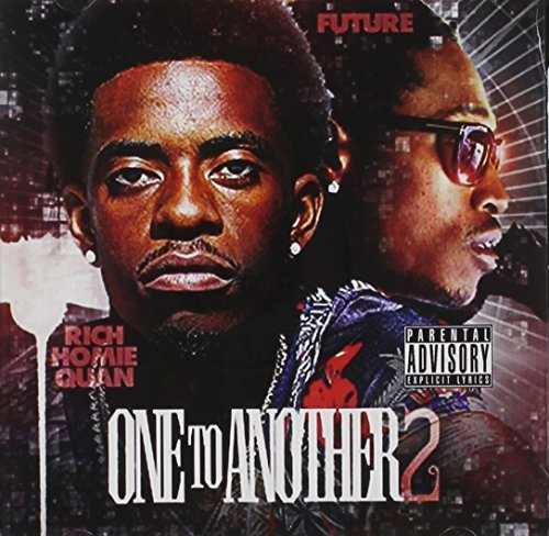 Rich Homie Quan One To Another 2 Explicit Version