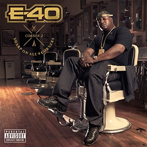 E 40 Sharp On All 4 Corners Corner 2 Explicit