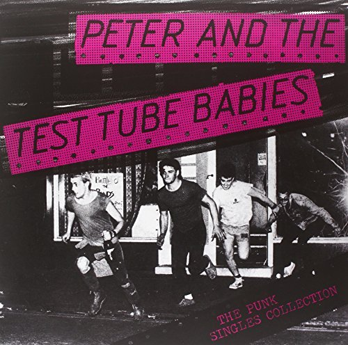 Peter & Test Tube Babies Punk Singles Collection