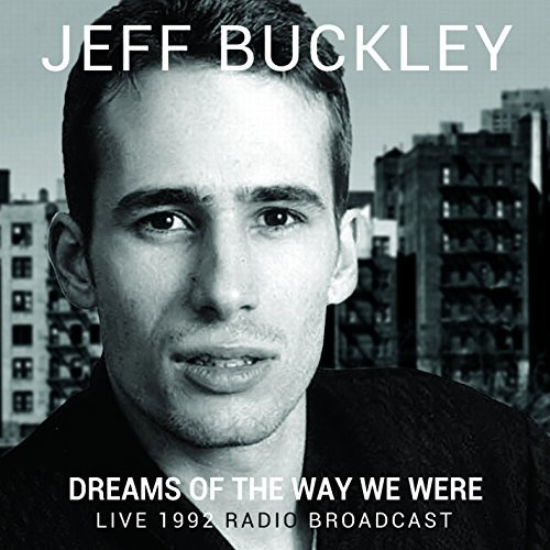 Jeff Buckley Dreams Of The Way We Were