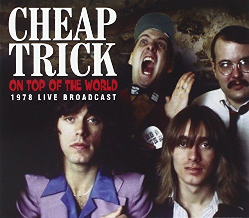 Cheap Trick On Top Of The World