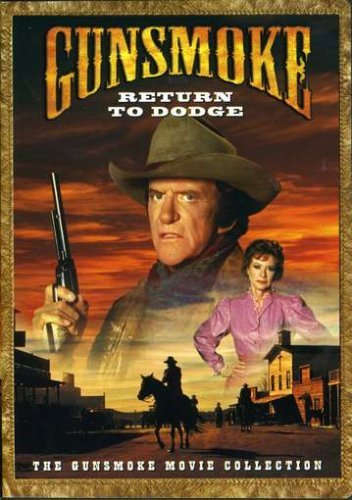 Gunsmoke Return To Dodge Arness Blake Taylor Ryan Arness Blake Taylor Ryan