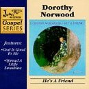Dorothy Norwood He's A Friend
