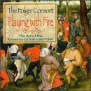 Folger Consort Playing With Fire Folger Consort