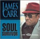 James Carr Soul Survivor