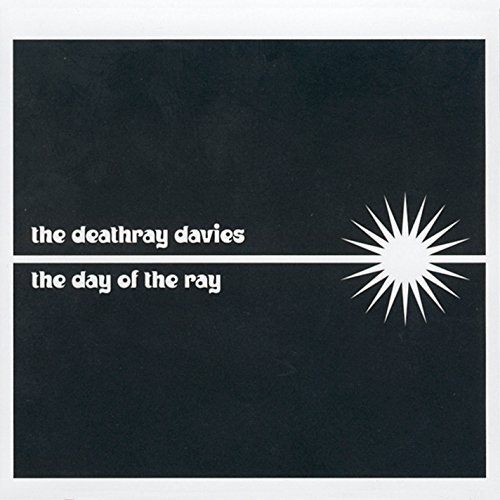 Deathray Davies Day Of The Ray