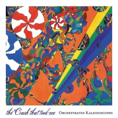 Crash That Took Me Orchestrated Kaleidoscopes