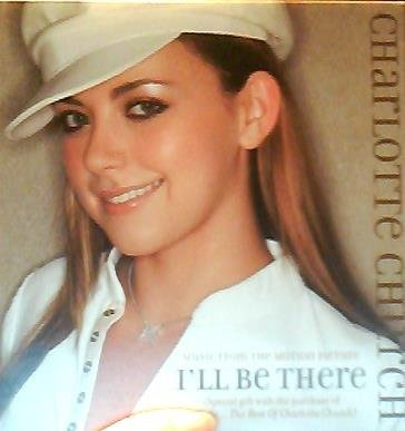 Charlotte Church Music From The Motion Picture I'll Be There