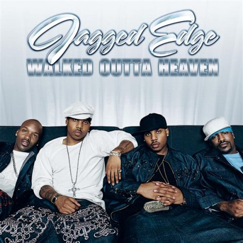 Jagged Edge Walked Outta Heaven