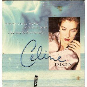 Celine Dion Because You Loved Me I Don't