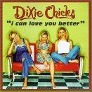 Dixie Chicks I Can Love You Better B W Give It Up Or Let Me Go
