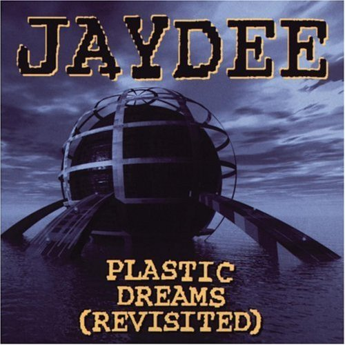Jaydee Plastic Dreams