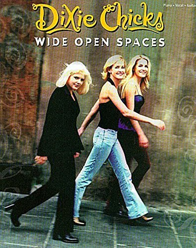 Dixie Chicks Wide Open Spaces