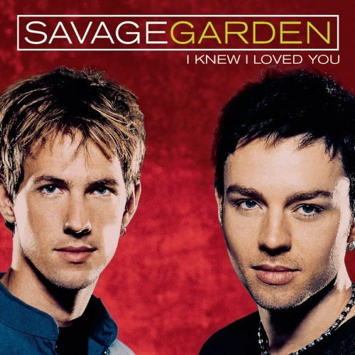 Savage Garden I Knew I Loved You