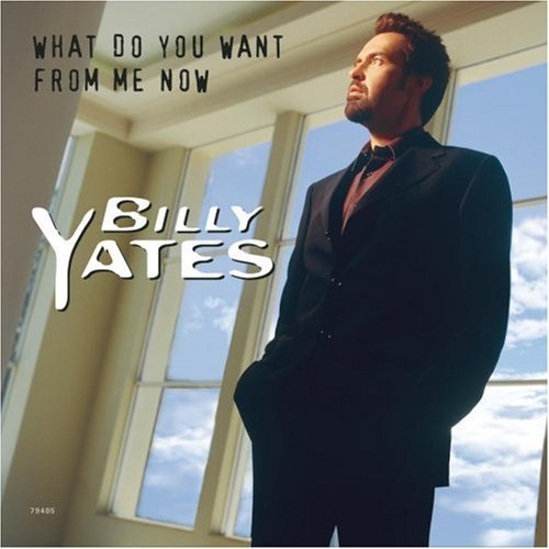 Billy Yates What Do You Want From Me Now B W House