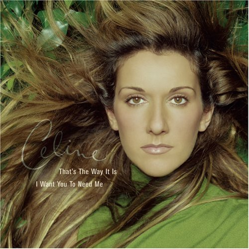 Celine Dion That's The Way It Is B W I Want You To Need Me