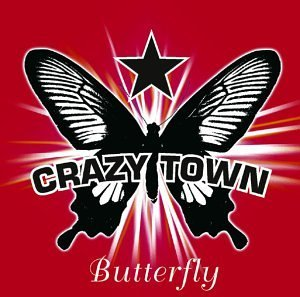 Crazy Town Butterfly