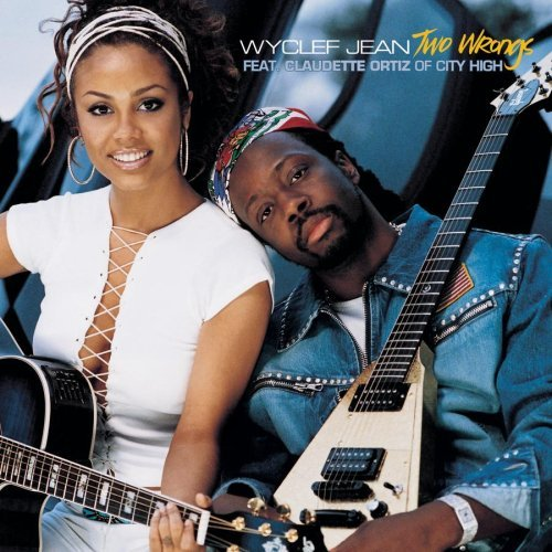Wyclef Jean Two Wrongs Feat. Claudette Ortiz