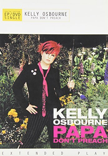 Kelly Osbourne Papa Don't Preach DVD Audio Papa Don't Preach