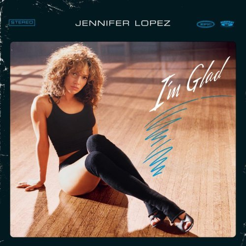 Jennifer Lopez I'm Glad
