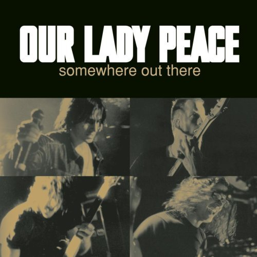 Our Lady Peace Somewhere Out There