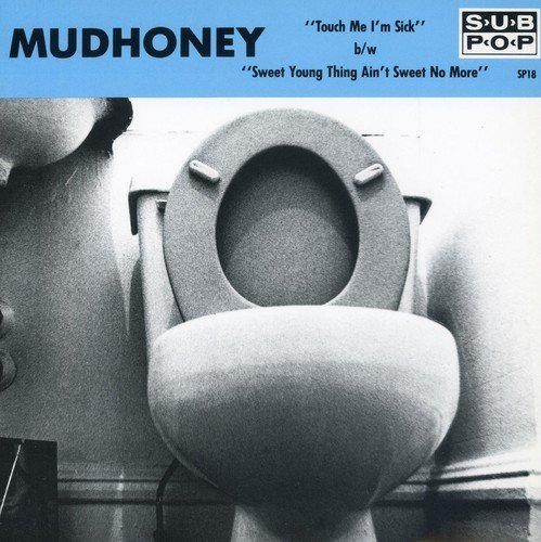 Mudhoney Touch Me I'm Sick 7 Inch Single