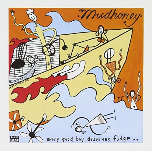 Mudhoney Every Good Boy Deserves Fudge