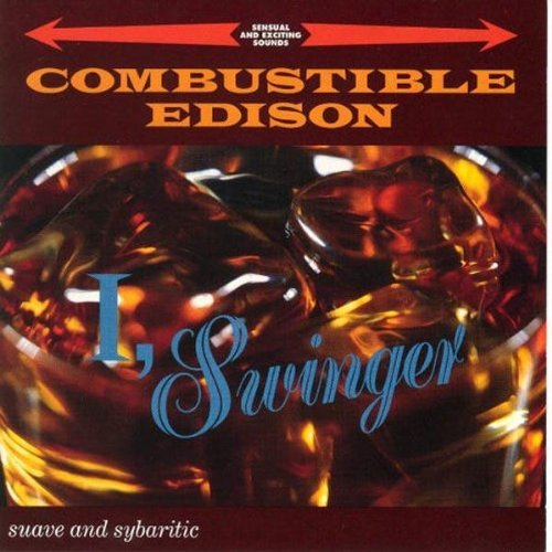 Combustible Edison I Swinger