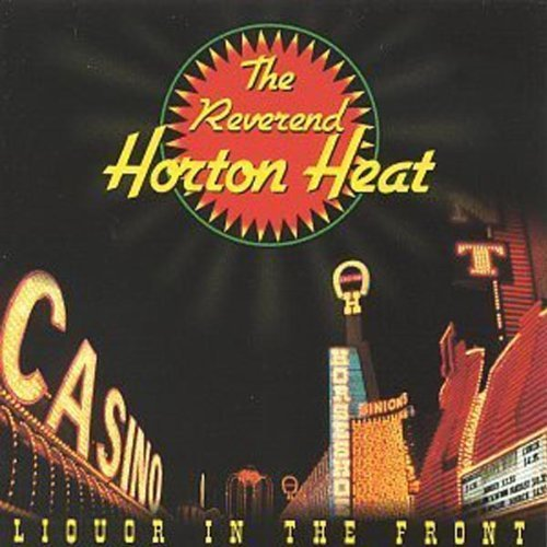 Reverend Horton Heat Liquor In The Front